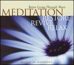 Meditation: Relax Restore and Revive