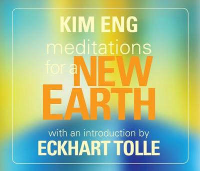 Meditations for a New Earth - Eng, Kim, and Tolle, Eckhart (Introduction by)