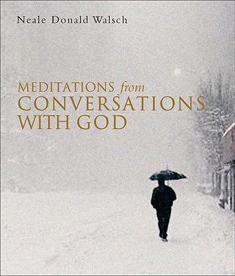 Meditations from Conversations with God - Walsch, Neale Donald