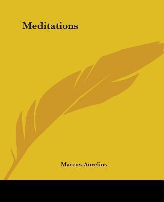 Meditations - Marcus, Aurelius, and Aurelius, Marcus