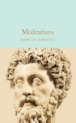 Meditations - Aurelius, Marcus, and Sellars, John (Introduction by), and Farquharson, A. S. L. (Translated by)