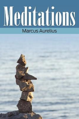 Meditations - Aurelius, Marcus
