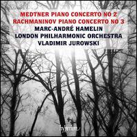 Medtner: Piano Concerto No. 2; Rachmaninov: Piano Concerto No. 3 - Marc-André Hamelin (piano); London Philharmonic Orchestra; Vladimir Jurowski (conductor)