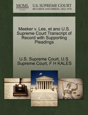 Meeker V. Lee, Et Ano U.S. Supreme Court Transcript of Record with Supporting Pleadings - Kales, F H, and U S Supreme Court (Creator)