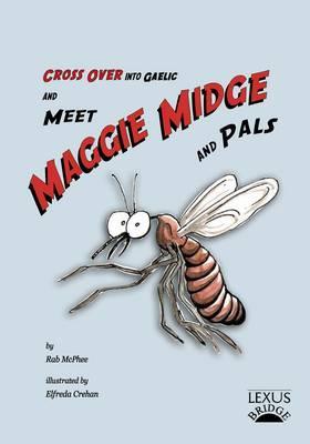 Meet Maggie Midge and Pals - McPhee, Rab