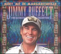 Meet Me in Margaritaville: The Ultimate Collection - Jimmy Buffett