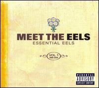 Meet the Eels: Essential Eels 1996-2006, Vol. 1 - Eels