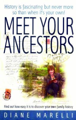 Meet Your Ancestors - Marelli, Diane