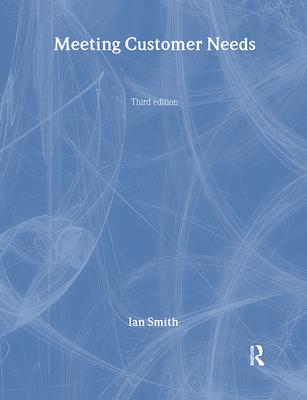 Meeting Customer Needs - Smith, Ian