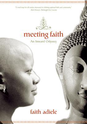 Meeting Faith: The Forest Journals of a Black Buddhist Nun - Adiele, Faith