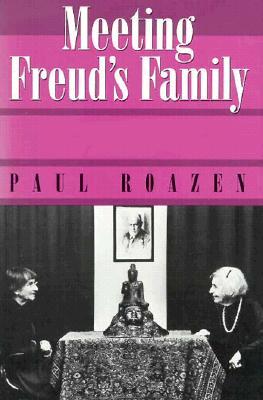 Meeting Freud's Family - Roazen, Paul