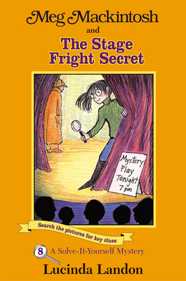 Meg Mackintosh and the Stage Fright Secret: A Solve-It-Yourself Mystery - Landon, Lucinda