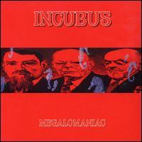 Megalomaniac [Australia] - Incubus