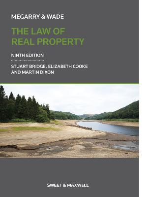 Megarry & Wade: The Law of Real Property - Cooke, Elizabeth, and Bridge, Stuart, and Dixon, Martin