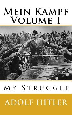 Mein Kampf: My Struggle - Hitler, Adolf
