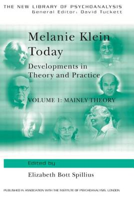 Melanie Klein Today - Spillius, Elizabeth B (Editor)