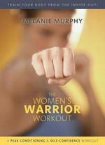 Melanie Murphy: The Woman's Warrior Workout