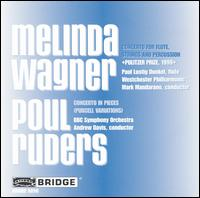 Melinda Wagner: Concerto for Flute, Strings, and Percussion; Poul Ruders: Concerto in Pieces (Purcell Variations) - Paul Lustig Dunkel (flute); Andrew Davis (conductor)