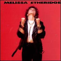 Melissa Etheridge - Melissa Etheridge
