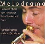 Melodrama: Romantic Music from Russia for Bass Trombone and Piano