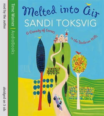 Melted Into Air: A Comedy of Errors in the Umbrian Hills - Toksvig, Sandi (Read by)