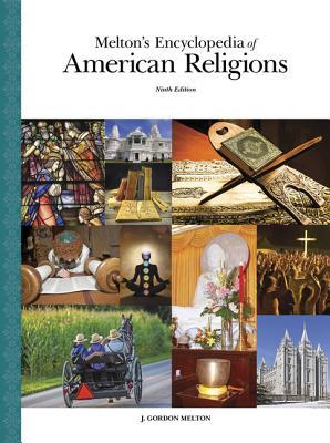 Melton's Encyclopedia of American Religions - Melton, J Gordon