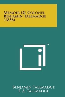 Memoir of Colonel Benjamin Tallmadge (1858) - Tallmadge, Benjamin