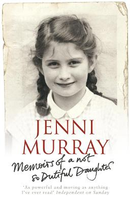 Memoirs Of A Not So Dutiful Daughter - Murray, Jenni