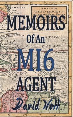 Memoirs of an MI6 Agent - Nott, David