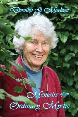 Memoirs of an Ordinary Mystic - MacLean, Dorothy G