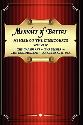 Memoirs of Barras Vol 4 - Barras, Vicomte De, and Roche, C E, and Duruy, George (Preface by)