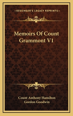 Memoirs of Count Grammont V1 - Hamilton, Count Anthony, and Goodwin, Gordon (Editor)