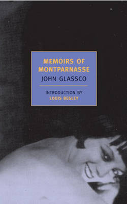 Memoirs of Montparnasse - Glassco, John, and Begley, Louis, Mr. (Introduction by)