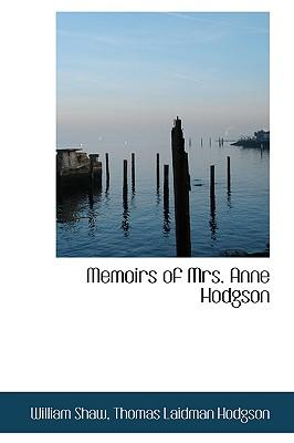 Memoirs of Mrs. Anne Hodgson - Shaw, Thomas Laidman Hodgson William