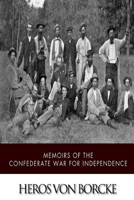 Memoirs of the Confederate War for Independence - Von Borcke, Heros