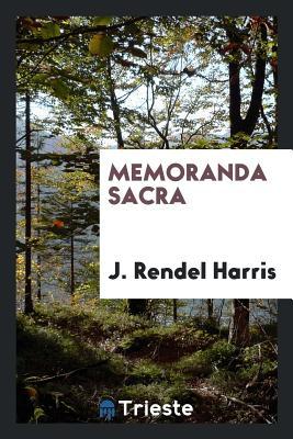 Memoranda Sacra - Harris, J Rendel