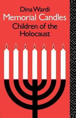 Memorial Candles: Children of the Holocaust - Wardi, Dina