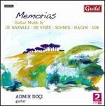 Memorias: Guitar Music by De Narvaez, De Visée, Schmid, Hagen, Sor