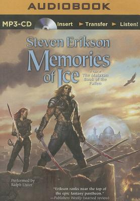 Memories of Ice - Erikson, Steven, and Lister, Ralph (Read by)