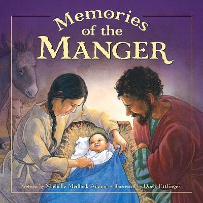 Memories of the Manger - Adams, Michelle Medlock