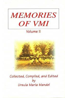 Memories of VMI: Volume II - Mandel, Ursula Maria