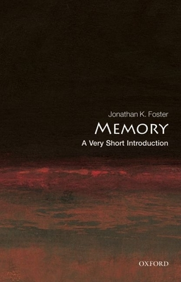 Memory: A Very Short Introduction - Foster, Jonathan K