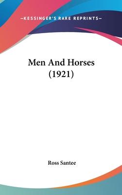 Men and Horses (1921) - Santee, Ross