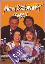 Men Behaving Badly: Series 03