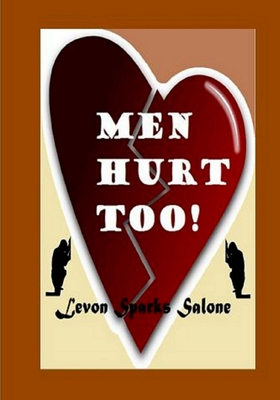 Men Hurt Too! - Salone, Levon Sparks