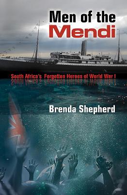 Men of the Mendi: South Africa's forgotten heroes of World War I - Shepherd, Brenda