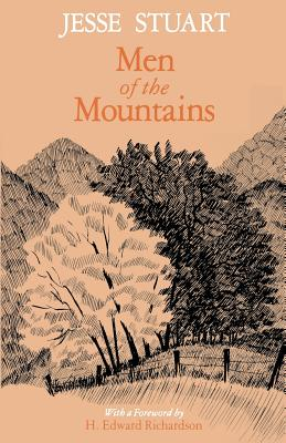 Men of the Mountains-Pa - Stuart, Jesse, and Richardson, H Edward (Foreword by), and Richardson, H Edward (Designer)