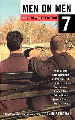 Men on Men 7: Best New Gay Fiction - Various, and Bergman, David, Professor (Editor)