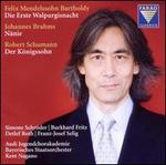 Mendelssohn Bartholdy: Die Erste Walpurgisnacht; Brahms: Nänie; Schumann: Der Königssohn