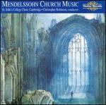 Mendelssohn: Church Music